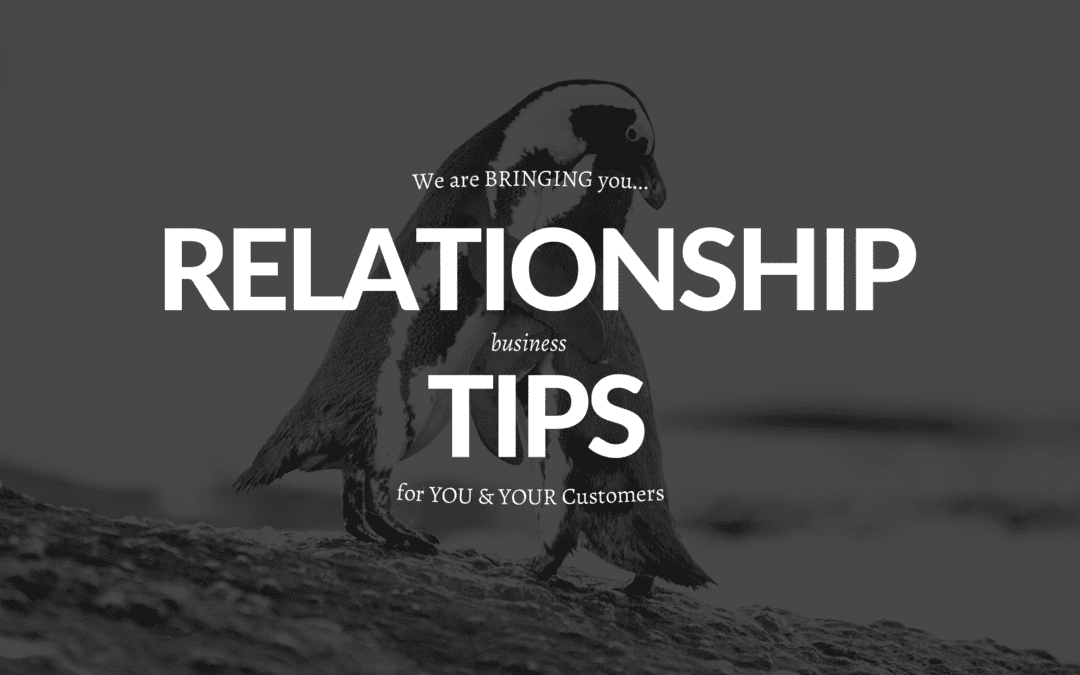 Relationship Tips For You & Your Customers